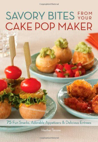 Savory Bites From Your Cake Pop Maker: 75 Fun Snacks, Adorable Appetizers and Delicious Entrees by Heather Torrone,http://www.amazon.com/dp/1612431755/ref=cm_sw_r_pi_dp_BYoesb02AS4A8G1S