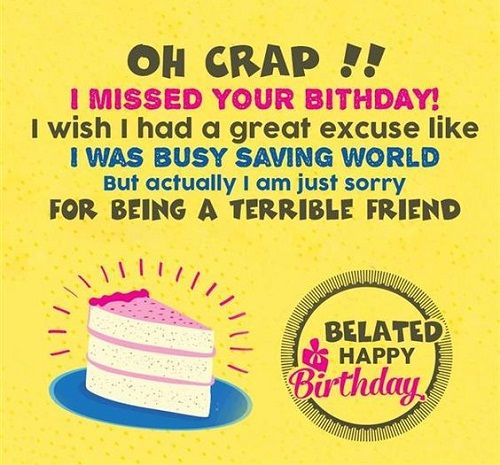 Terrible Friend Belated Birthday Wishes