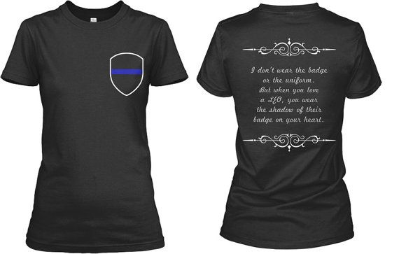0aedc748 Law Enforcement, Cop, Police Officer, Thin Blue Line, LEO, Badge, Uniform,  Wife, Family, Cute Shirt Saying Logo