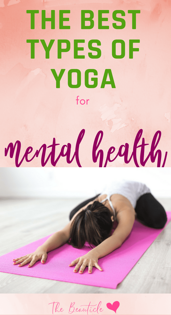 4 Popular Types Of Yoga For Mental Health And Wellness Yoga For Mental Health Types Of Yoga Yoga