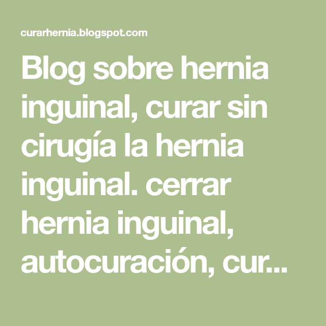 Blog Sobre Hernia Inguinal Curar Sin Cirugía La Hernia Inguinal Cerrar Hernia Inguinal Autocuración Cura Natural Hernia Escrotal Math Math Equations