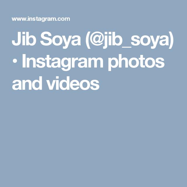Jib Soya (@jib_soya) • Instagram photos and videos