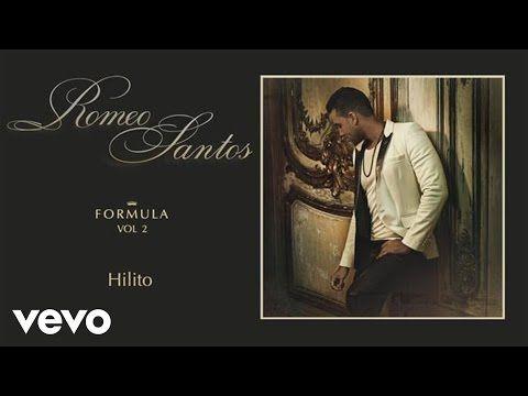 Romeo Santos Hilito Audio Youtube Romeo Santos Latin Music Bachata Dance