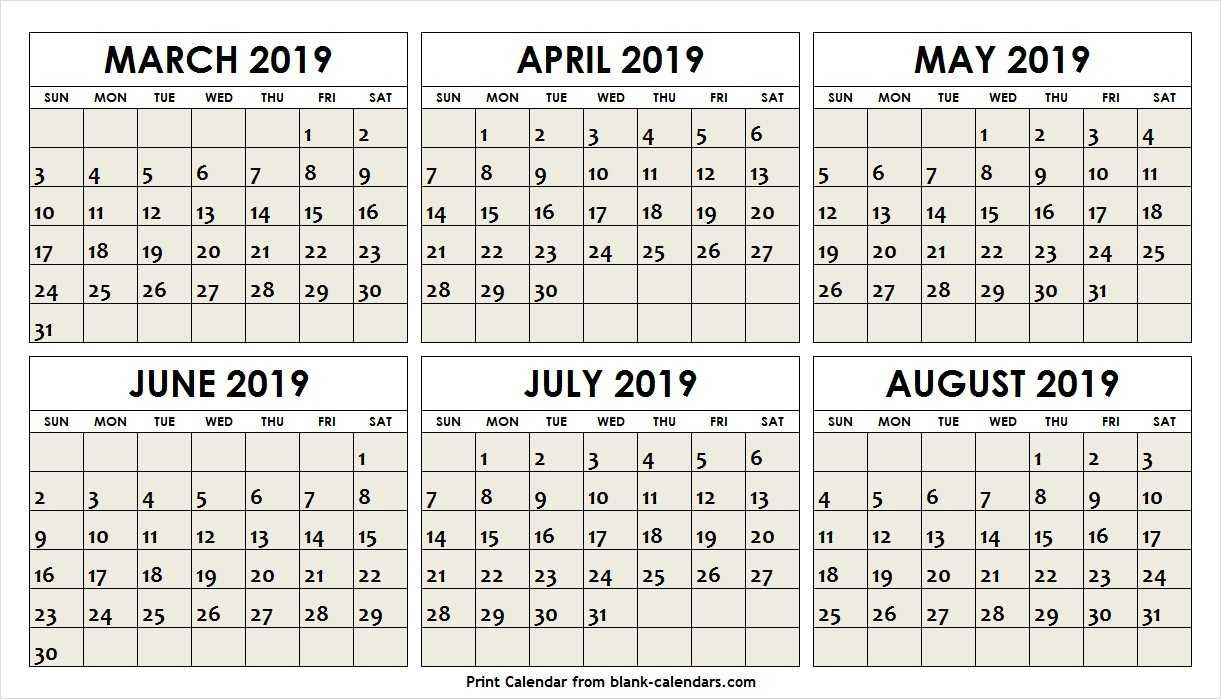 March April May June July August 2019 Calendar Six Month