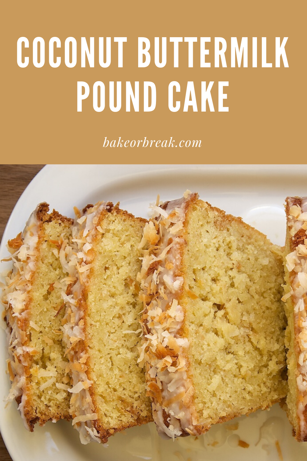 Coconut Buttermilk Pound Cake Bake Or Break In 2020 Buttermilk Pound Cake Dessert Recipes Easy Pound Cake Recipes