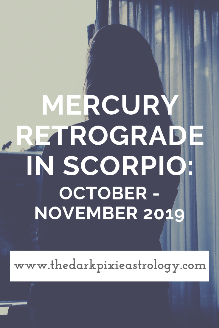 Mercury Retrograde In Scorpio October November 2019 Mercury Retrograde Retrograde Learn Astrology