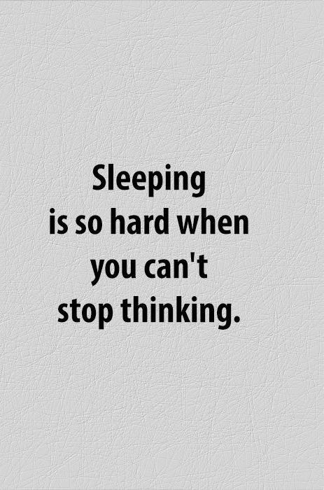 Cant Sleep Overthinking Quotes Sayings Worth Saving And Repeating