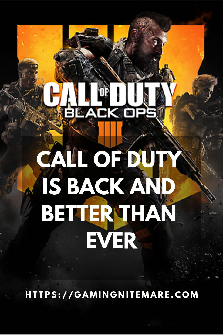Call of Duty Black Ops 4 Review Call of Duty is back