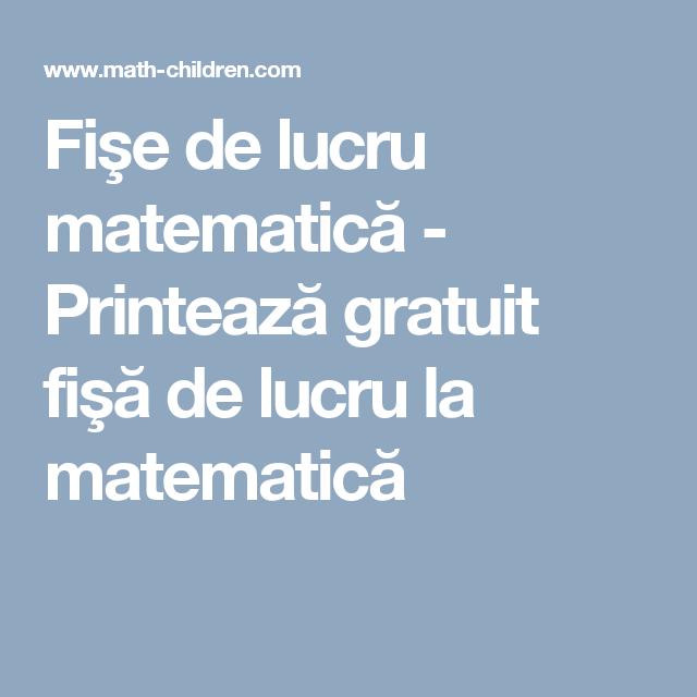 Fişe de lucru matematică - Printează gratuit fişă de lucru la ...