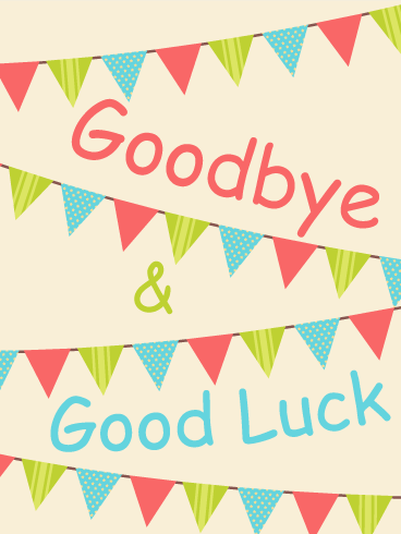 Delightful Colorful Goodbye U0026 Good Luck Flag Card: Is There A Going Away Party You Have  Good Luck Card Template