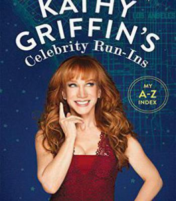 Kathy Griffin's Celebrity Run-Ins: My A-Z Index PDF | Comedians