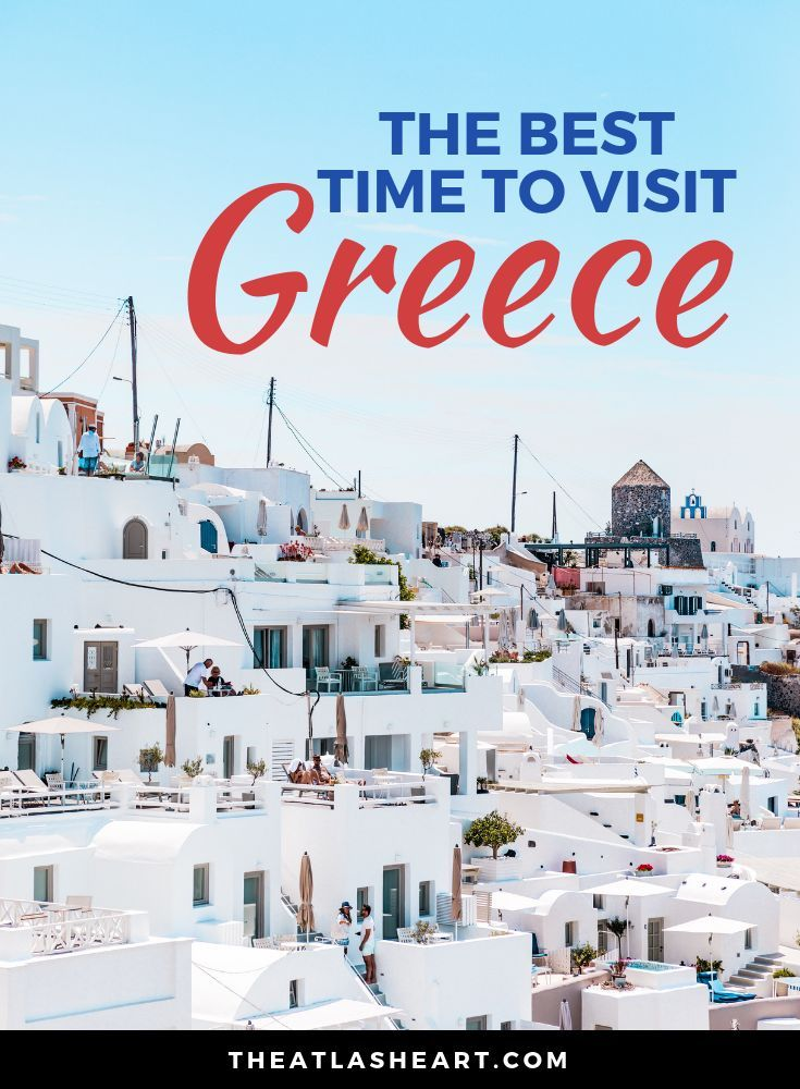 The Best Time to Visit Greece (And Where to Go By Season) #visitgreece