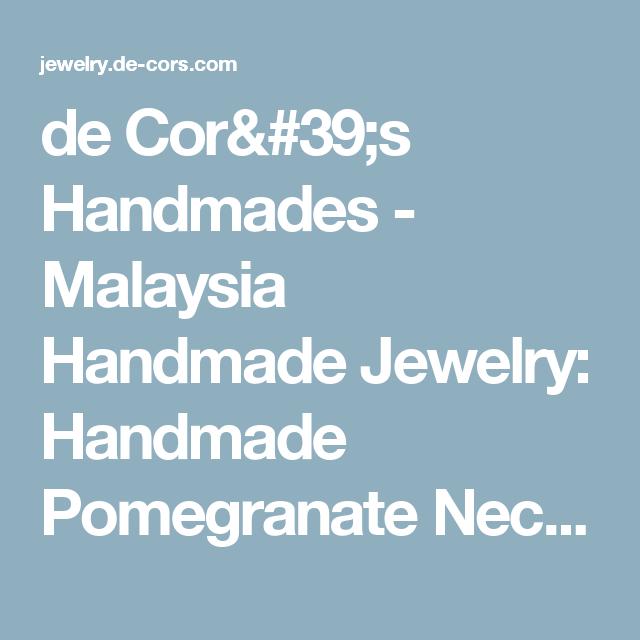de Cor's Handmades - Malaysia Handmade Jewelry: Handmade Pomegranate Necklace with Precious Metal
