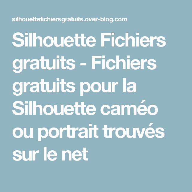 Silhouette Fichiers gratuits - Fichiers gratuits pour la Silhouette caméo ou portrait trouvés sur le net