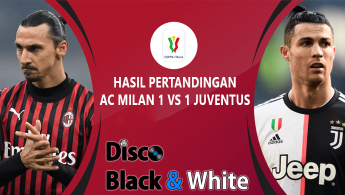 Hasil Pertandingan Coppa Italia Ac Milan Vs Juventus Skor 1 1 Di 2020 Juventus Ac Milan Milan