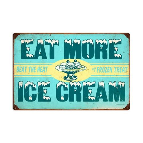 Retro Eat More Ice Cream Large Tin Metal Sign Reproduction in 2019