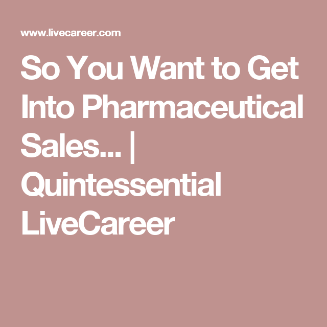 how to get into pharmaceutical sales