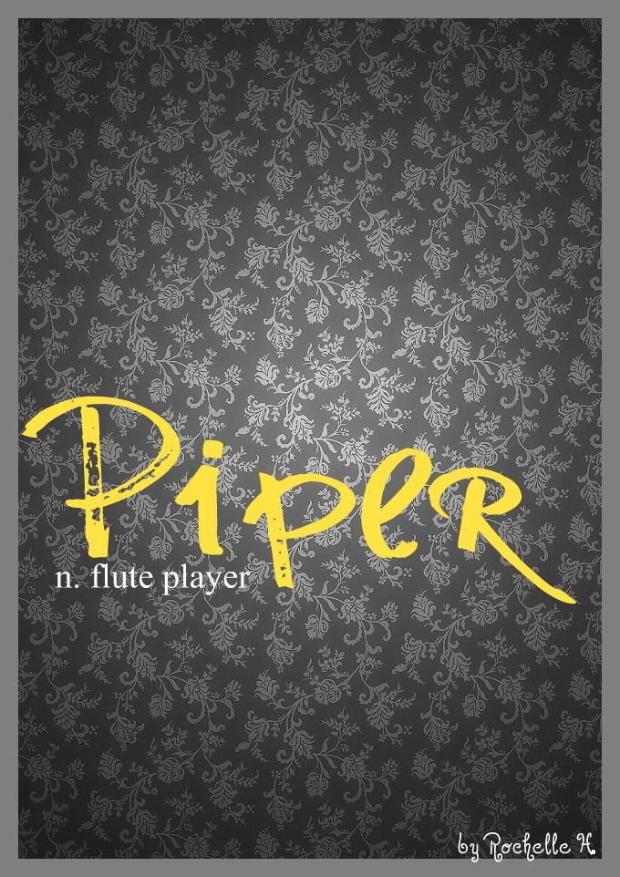 Girl Name Piper. Meaning Flute Player. Origin English