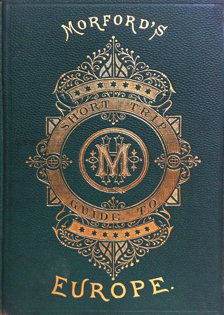 'Morford's Short-Trip Guide to Europe' by Henry Morford. Porter & Coates; Philadelphia, 1876