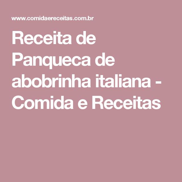 Receita de Panqueca de abobrinha italiana - Comida e Receitas