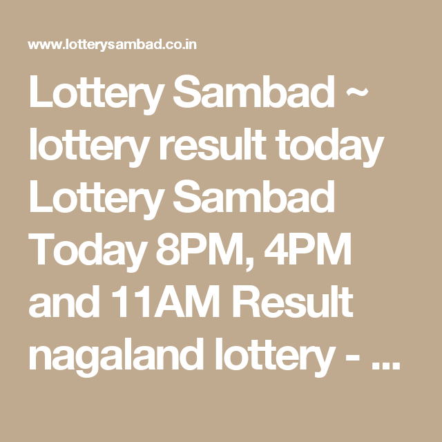 Lottery Sambad ~ lottery result today Lottery Sambad Today 8PM, 4PM and  11AM Result nagaland lottery - mizoram lottery mizoram state lottery sambad  lottery ...