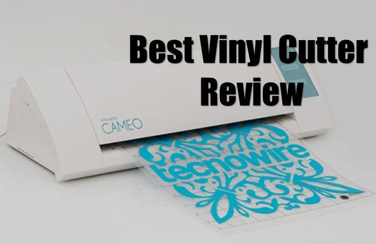 Best Vinyl Cutter Review 12 Best Option For 2020 Buying Guide Vinyl Cutter Vinyl Cutter Machine Vinyl