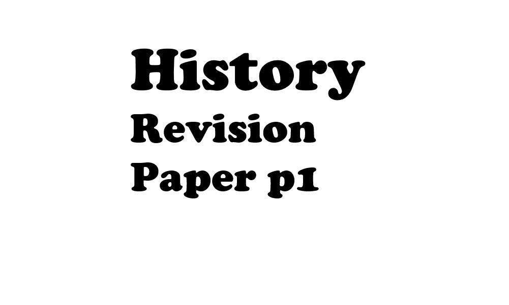 History and Government Paper 1 (Revision papers with