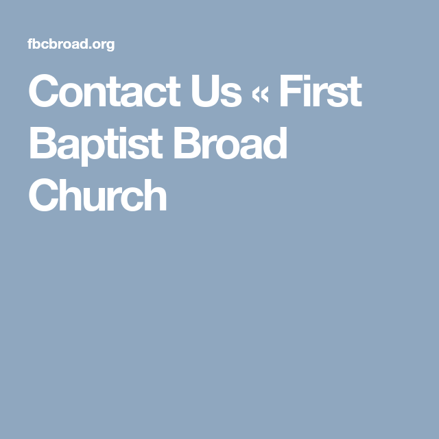 Contact Us « First Baptist Broad Church