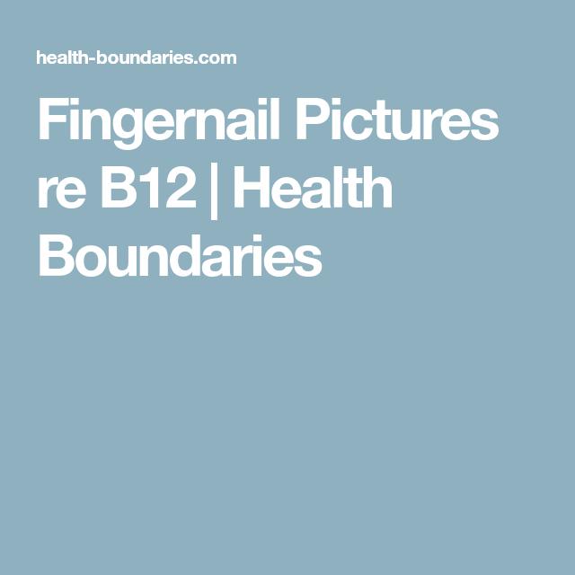 Fingernail Pictures re B12 | Health Boundaries