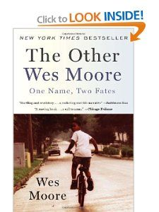 The Other Wes Moore One Name Two Fates By Wes Moore As Suggested By Henry W Wes Moore Summer Reading Lists Books