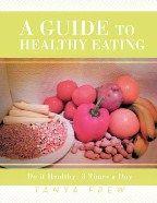 A Guide to Healthy Eating: Do it Healthy: 3 Times a Day - Frew, Tanya; ; | Foyles Bookstore