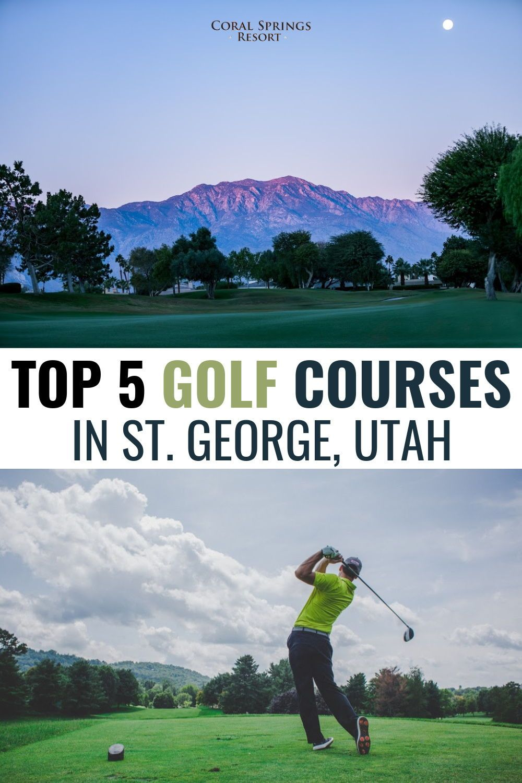 Top 5 Golf Courses In St George Utah Coral Springs Resort In 2020 George Utah Vacation Spring Resort