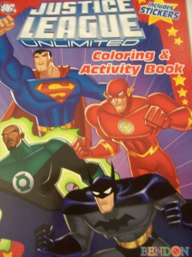 Justice League Unlimited Coloring Activity Book With Stickers Batman Flash Green Lantern Bat Coloring Stickers Color Activities Justice League Unlimited