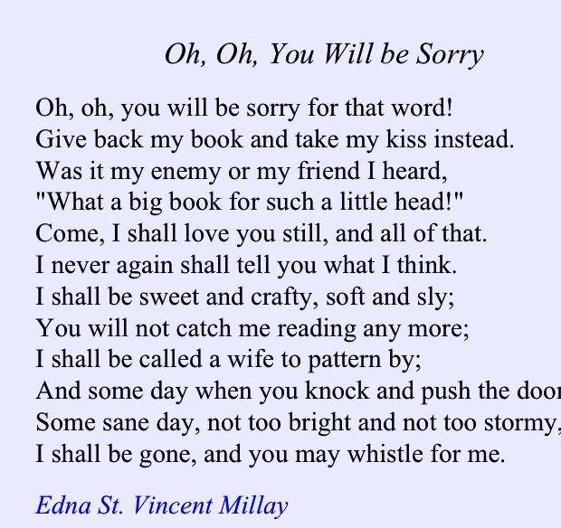 Edna St Vincent Millay Oh Oh You Will Be Sorry Literary Quotes Words True Words