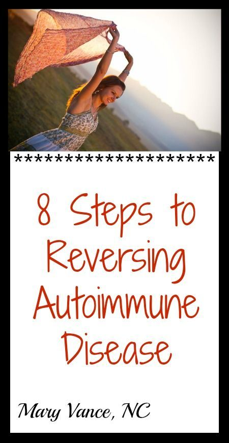 Steps to Reversing Autoimmune Disease A holistic, 8 step plan to reverse autoimmune disease by fixing the underlying triggers--Mary Vance, NCA holistic, 8 step plan to reverse autoimmune disease by fixing the underlying triggers--Mary Vance, NC