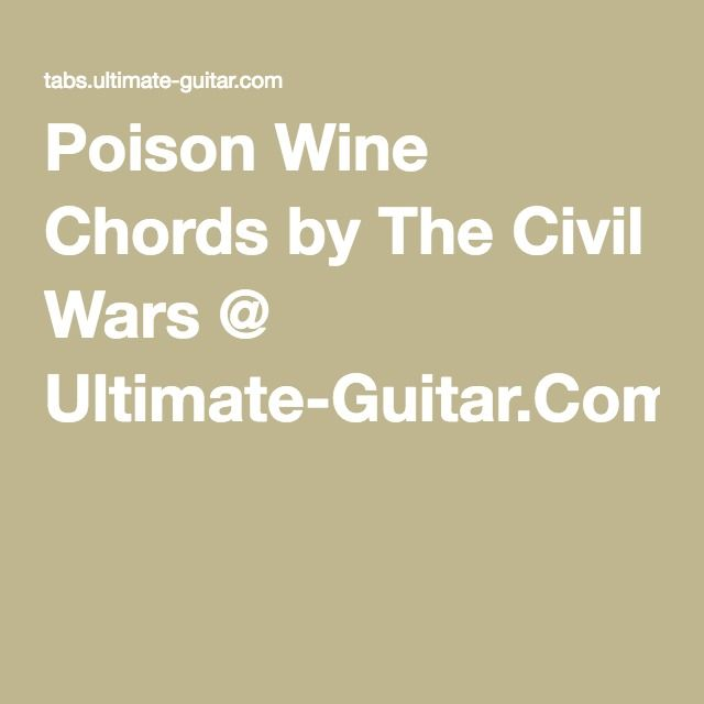 Poison Wine Chords by The Civil Wars @ Ultimate-Guitar.Com   music ...