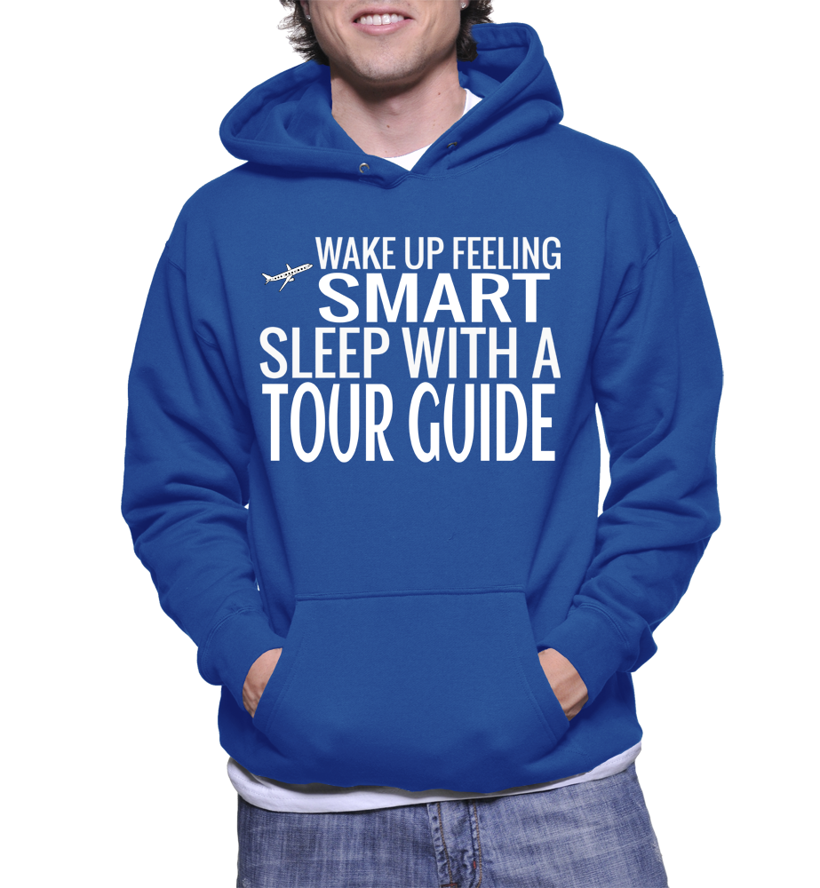 Wake Up Feeling Smart Sleep With A Tour Guide Hoodie