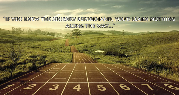 Quotes Journey Amazing If You Knew The Journey Beforehand You'd Learn Nothing Along The