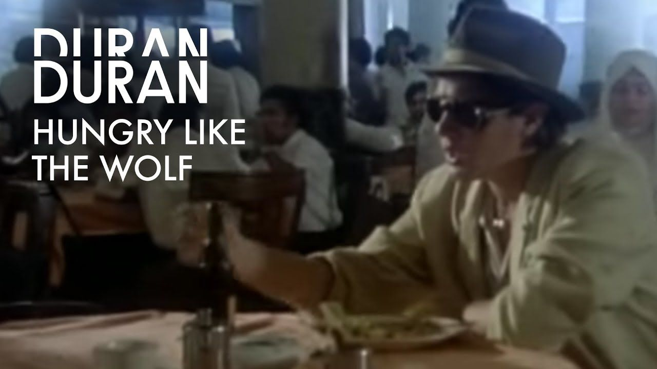 Duran Duran Hungry Like The Wolf Is When You Have Job Or Shit