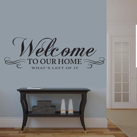 Welcome To Our Home Whats Left Of It Wall Decal Living Room Decor - Wall decals hallway