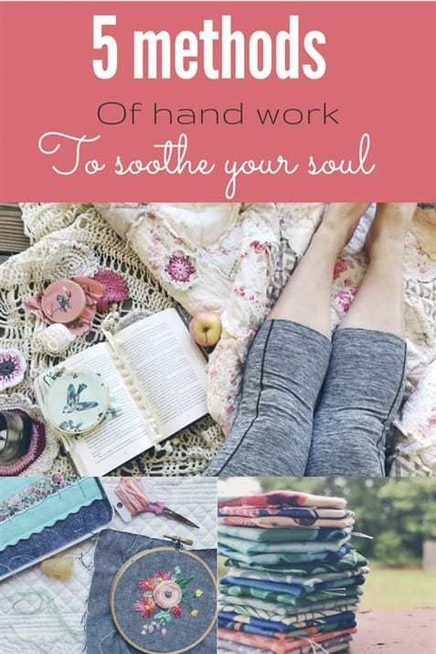 5 methods of Hand Work that will Soothe Your Soul