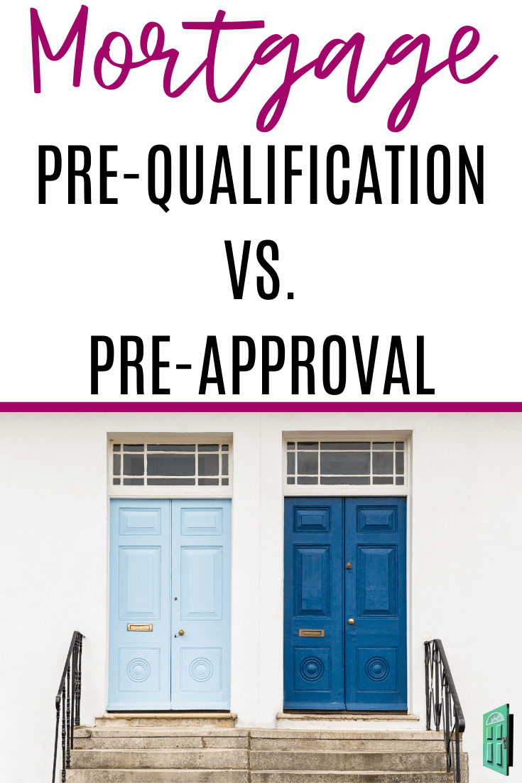 Mortgage Pre Qualification Vs Pre Approval Which One Should You Get In 2020 Buying Your First Home Mortgage Qualifications