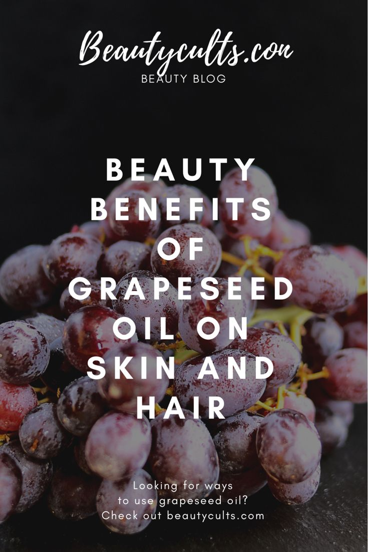 Beauty benefits of grapeseed oil on skin and hair beauty