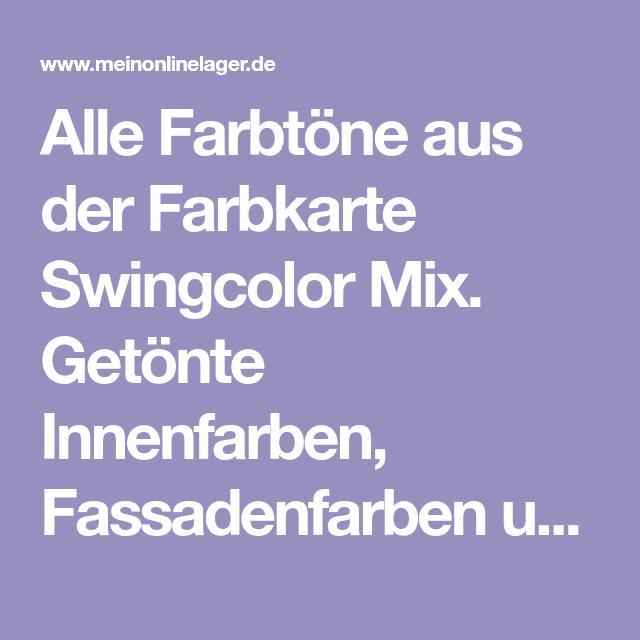 Alle Farbtone Aus Der Farbkarte Swingcolor Mix Getonte Innenfarben Fassadenfarben Und Lacke Einfach Online Bestellen Im Fassadenfarbe Wandfarbe Innenfarbe