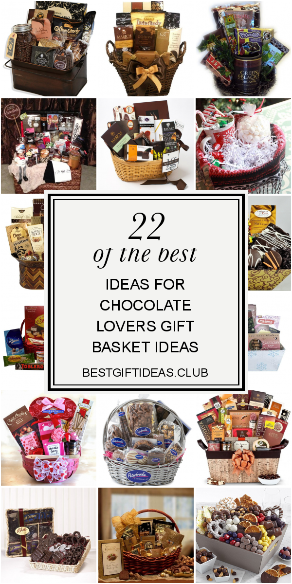 22 Of the Best Ideas for Chocolate Lovers Gift Basket Ideas