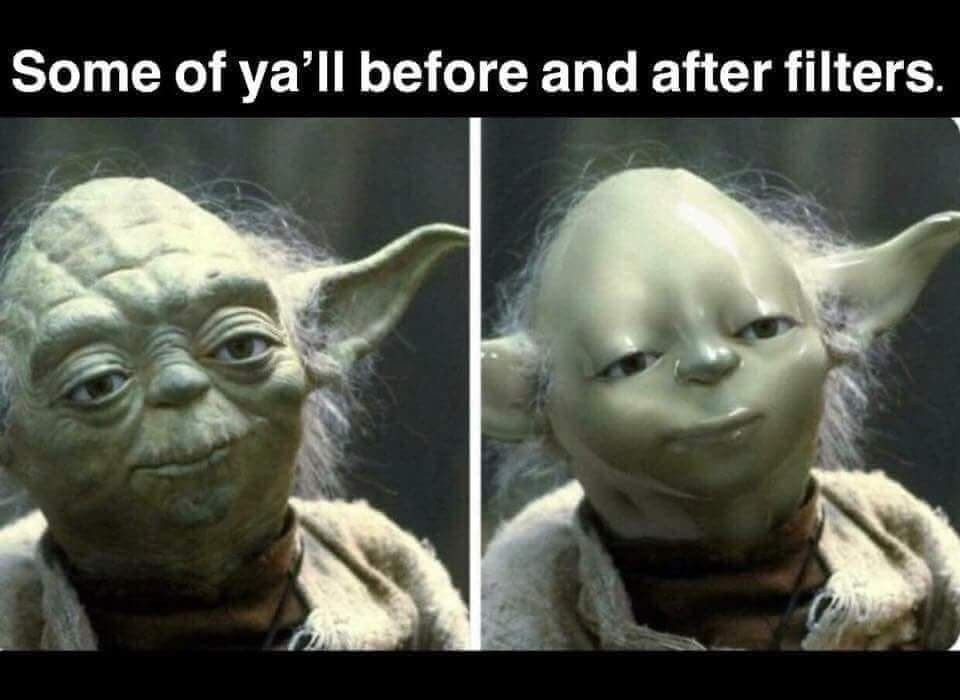 Before And After Selfie Overuse Of Filters Is Hilarious Funny Pictures Funny Memes Star Wars Humor