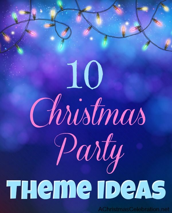 Christmas Party Themes.10 Fun Christmas Party Theme Ideas Christmas Party Ideas