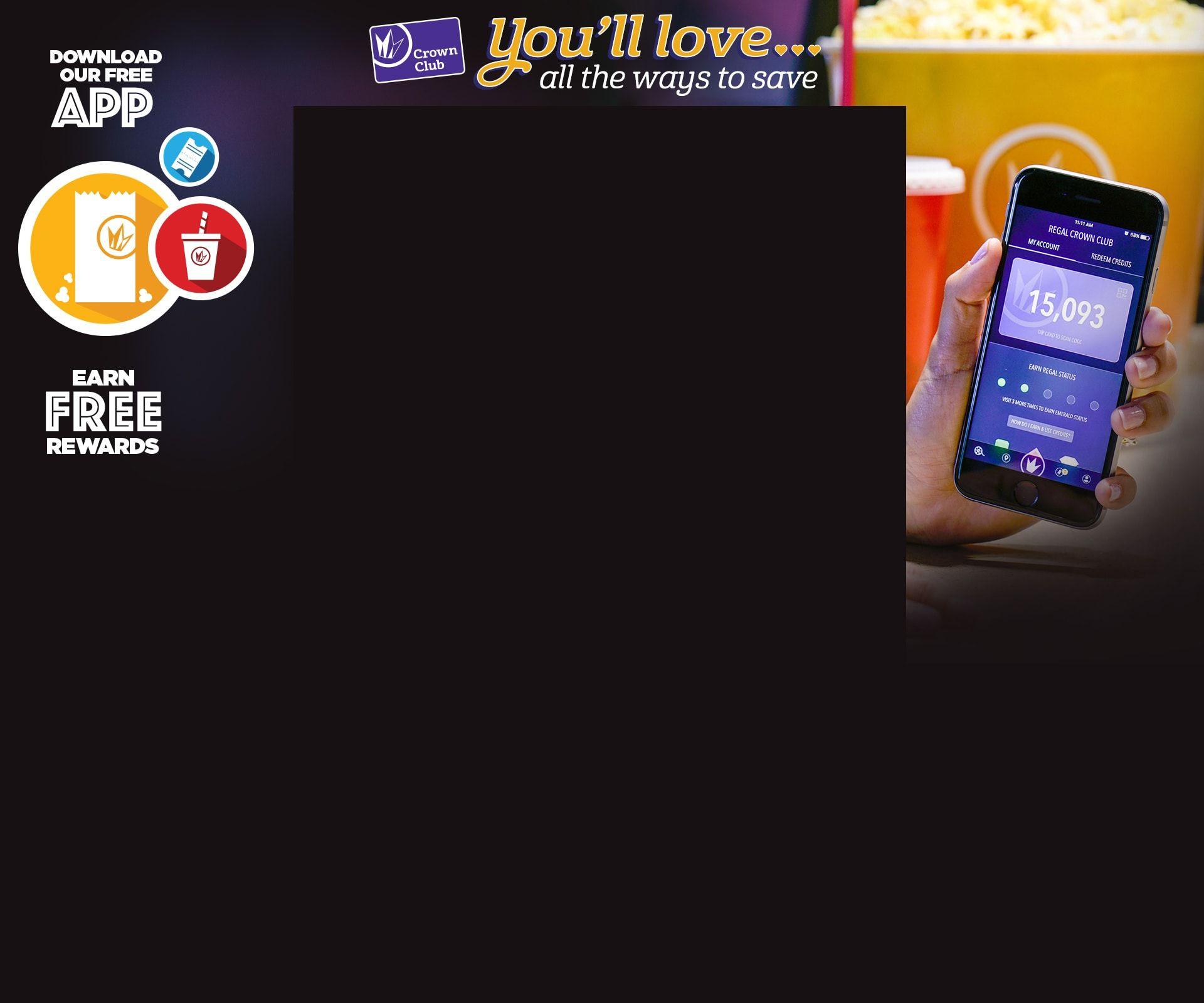 Regal Crown Club Download The Regal Movies Mobile App