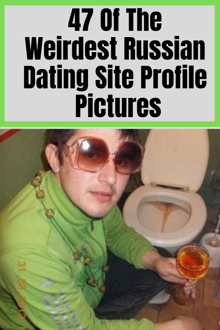 weird russian dating pictures