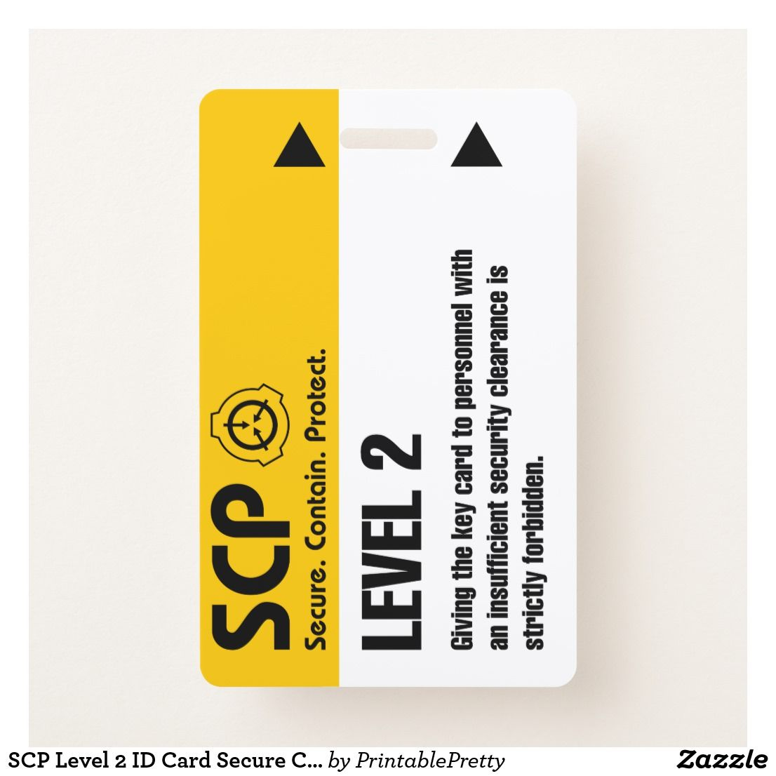 Scp Level 2 Id Card Secure Contain Protect Cosplay Badge Zazzle Com In 2021 Scp Scp 682 Cards